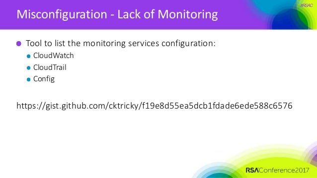 #RSAC Misconfiguration - Lack of Monitoring Tool to list the monitoring services configuration: CloudWatch CloudTrail Conf...