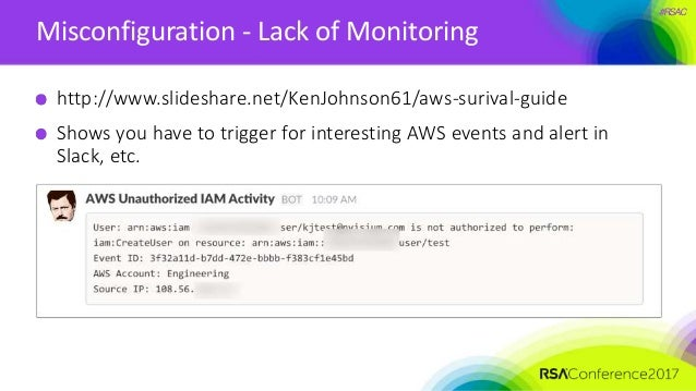 #RSAC Misconfiguration - Lack of Monitoring http://www.slideshare.net/KenJohnson61/aws-surival-guide Shows you have to tri...