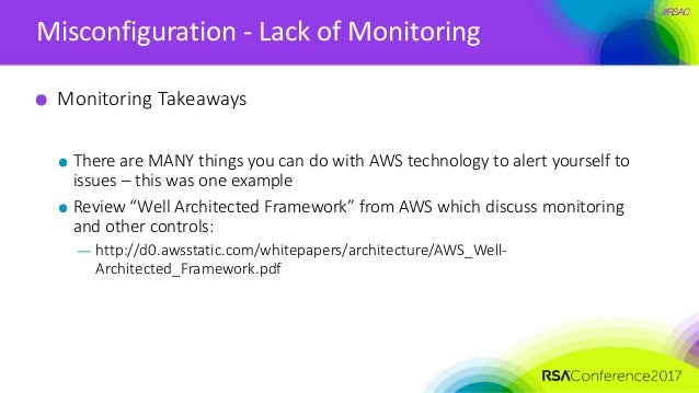 #RSAC Misconfiguration - Lack of Monitoring Monitoring Takeaways There are MANY things you can do with AWS technology to a...