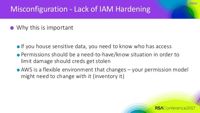 #RSAC Misconfiguration - Lack of IAM Hardening Why this is important If you house sensitive data, you need to know who has...