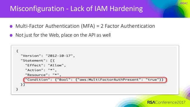 #RSAC Misconfiguration - Lack of IAM Hardening Multi-Factor Authentication (MFA) = 2 Factor Authentication Not just for th...