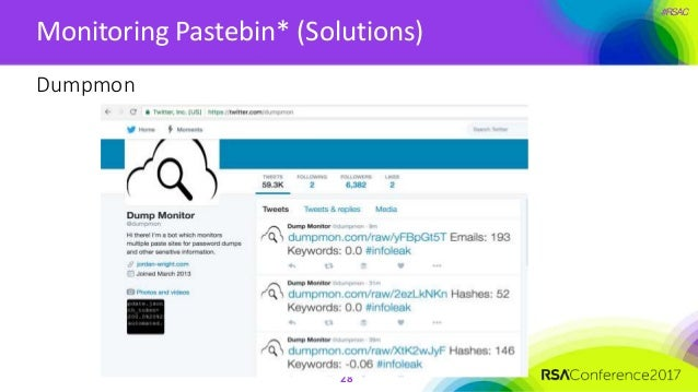 #RSAC Monitoring Pastebin* (Solutions) 28 Dumpmon