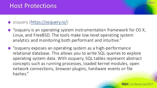 """#RSAC Host Protections osquery (https://osquery.io/) """"osquery is an operating system instrumentation framework for OS X, L..."""