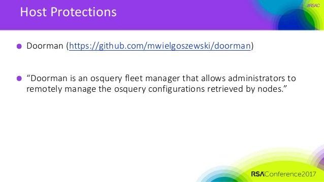 """#RSAC Host Protections Doorman (https://github.com/mwielgoszewski/doorman) """"Doorman is an osquery fleet manager that allow..."""