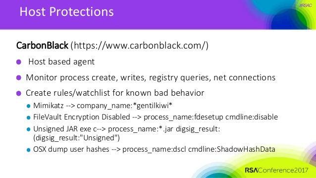 #RSAC Host Protections CarbonBlack (https://www.carbonblack.com/) Host based agent Monitor process create, writes, registr...