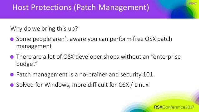 #RSAC Host Protections (Patch Management) Why do we bring this up? Some people aren't aware you can perform free OSX patch...