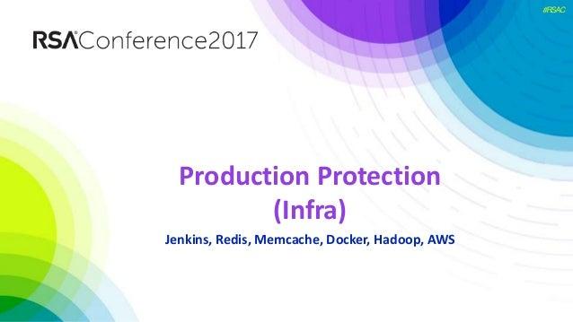 #RSAC Production Protection (Infra) Jenkins, Redis, Memcache, Docker, Hadoop, AWS