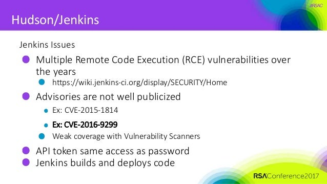 #RSAC Hudson/Jenkins Jenkins Issues Multiple Remote Code Execution (RCE) vulnerabilities over the years https://wiki.jenki...