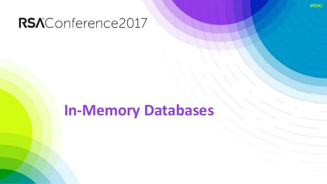 #RSAC In-Memory Databases