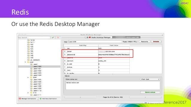 #RSAC Redis Or use the Redis Desktop Manager