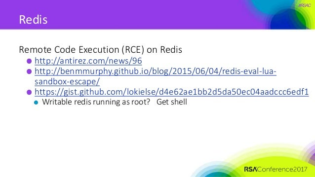 #RSAC Redis Remote Code Execution (RCE) on Redis http://antirez.com/news/96 http://benmmurphy.github.io/blog/2015/06/04/re...