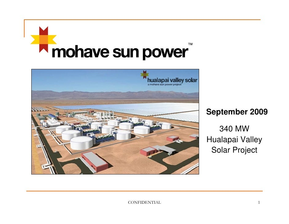 September 2009                    340 MW                Hualapai Valley                 Solar Project     CONFIDENTIAL    ...