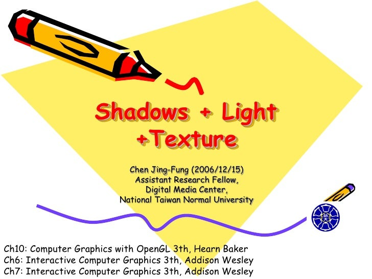 Shadows + Light                      +Texture                           Chen Jing-Fung (2006/12/15)                       ...