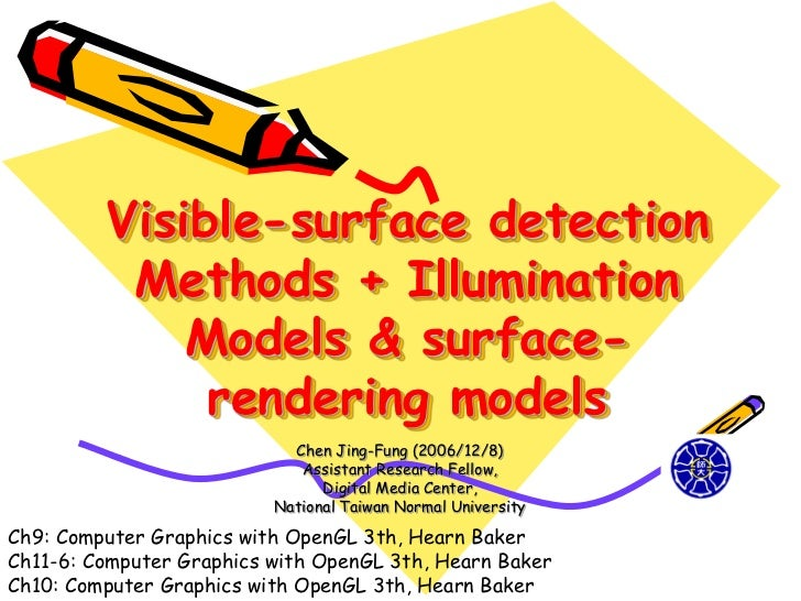 Visible-surface detection          Methods + Illumination             Models & surface-              rendering models     ...