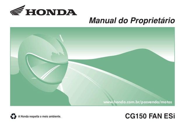 PRODUZIDO NO PÓLO INDUSTRIAL DE MANAUS  CONHEÇA A AMAZÔNIA  CG150 FAN ESi 0708  D2203-MAN-0708  www.honda.com.br/posvenda/...