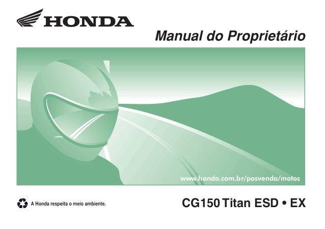 0867D2203-MAN-0867CG150 Titan ESD • EXCG150 Titan ESD • EXwww.honda.com.br/posvenda/motosPRODUZIDO NOPÓLO INDUSTRIALDE MAN...