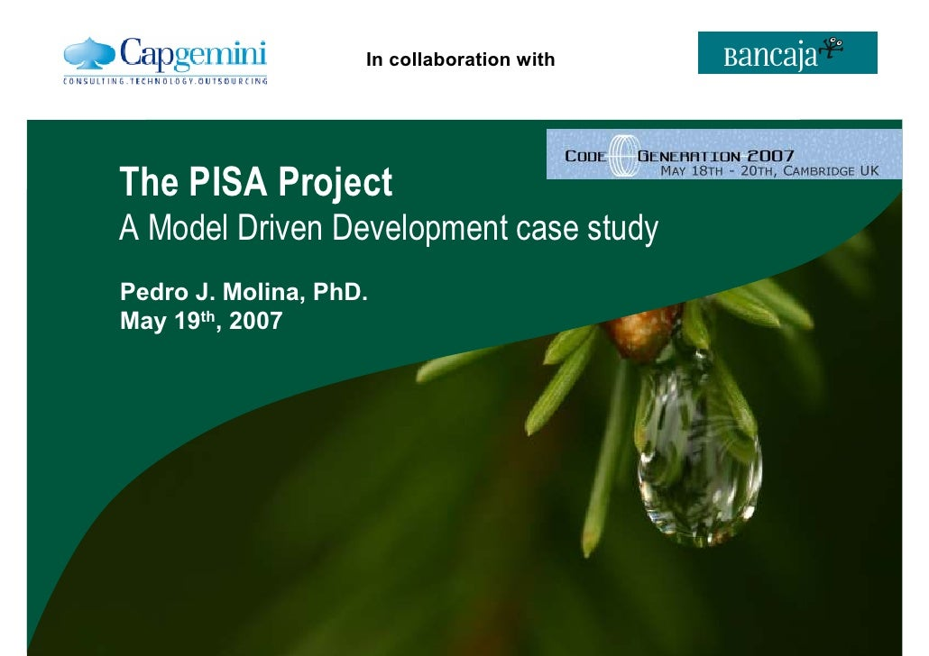 In collaboration with     The PISA Project A Model Driven Development case study Pedro J. Molina, PhD. May 19th, 2007