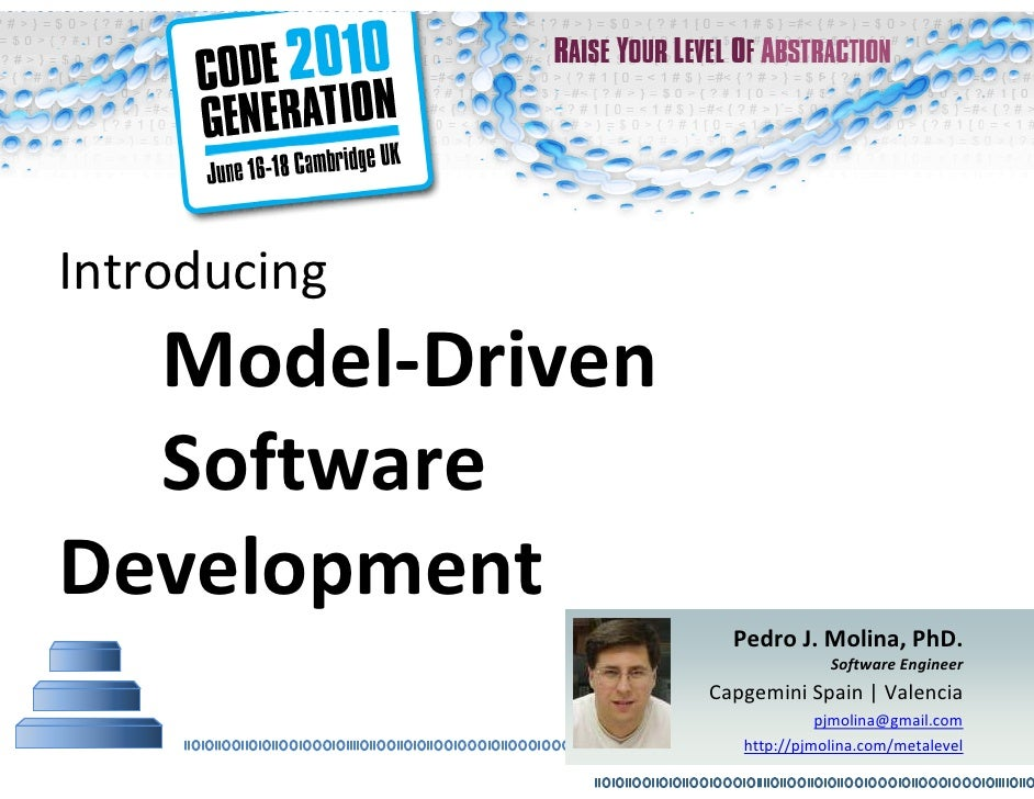 Introducing   Model-Driven   Software Development                    Pedro J. Molina, PhD.                                ...
