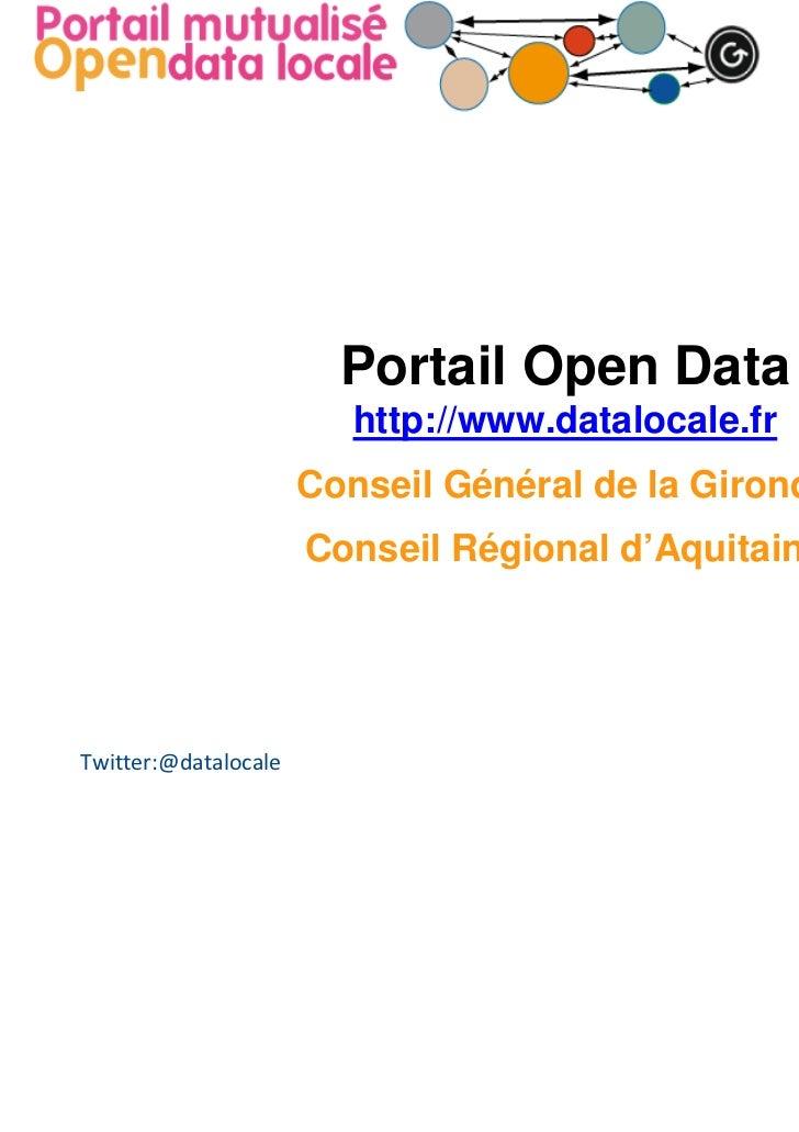 Portail Open Data                         http://www.datalocale.fr                      Conseil Général de la Gironde     ...