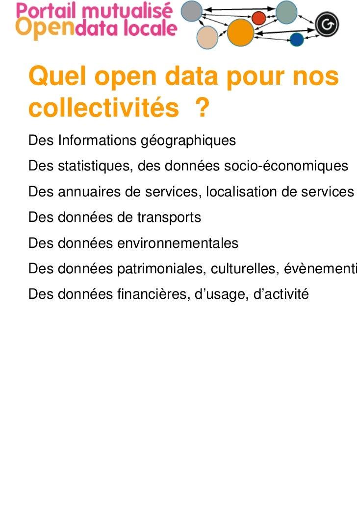 Quel open data pour noscollectivités ?Des Informations géographiquesDes statistiques, des données socio-économiquesDes ann...