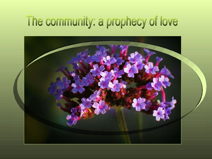 The community: a prophecy of love