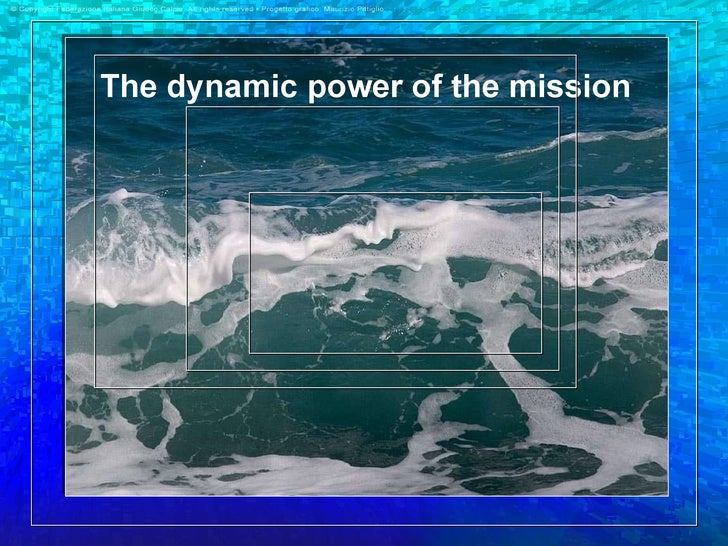 The dynamic power of the mission