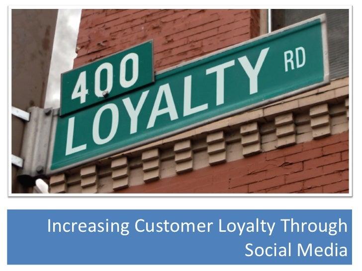 Increasing Customer Loyalty Through                       Social Media