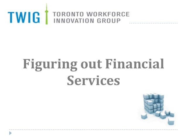 Figuring out Financial       Services