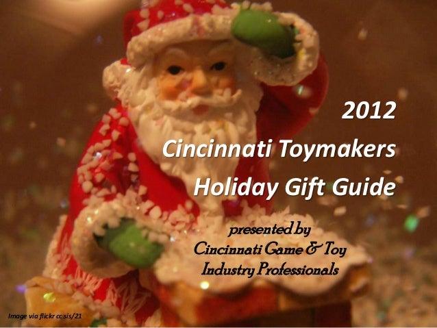 2012                             Cincinnati Toymakers                                Holiday Gift Guide                   ...