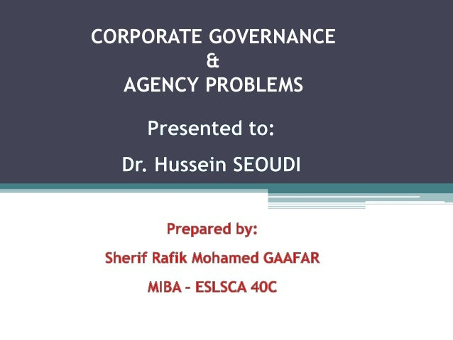 agency problem and corporate governance 1 corporate governance and executive compensation for corporate social responsibility abstract we link the corporate governance literature in financial economics to the agency cost.