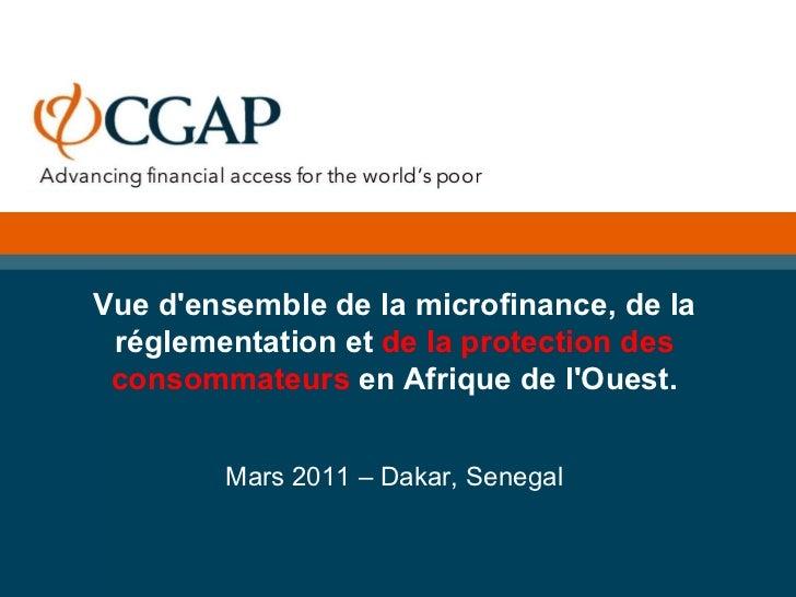 Vue d'ensemble de la microfinance, de la réglementation et  de la protection des consommateurs  en Afrique de l'Ouest. Mar...