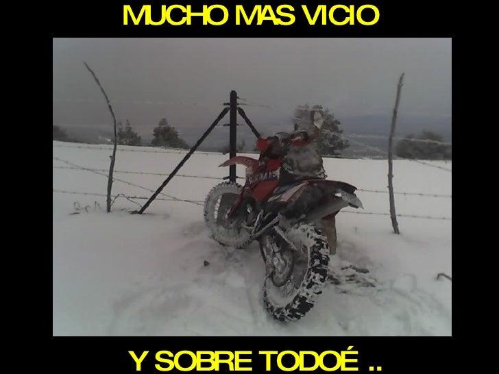 MUCHO MAS VICIO Y SOBRE TODO…..