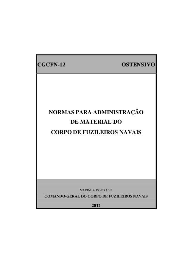 CGCFN-12  OSTENSIVO  NORMAS PARA ADMINISTRAÇÃO DE MATERIAL DO CORPO DE FUZILEIROS NAVAIS  MARINHA DO BRASIL  COMANDO-GERAL...