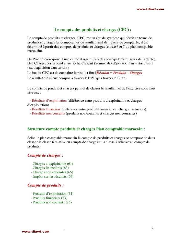www.tifawt.com                     Le compte des produits et charges (CPC) :  Le compte de produits et charges (CPC) est u...