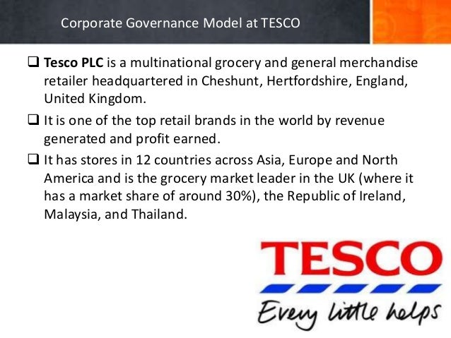 looking at corporate governance in tesco plc Looking at corporate governance in tesco plc corporate governance basically is a kind of concept that has been described with thousands of definitions because of its relations to economic.