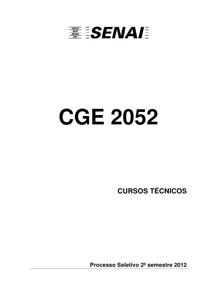 CGE 2052           CURSOS TÉCNICOS  Processo Seletivo 2º semestre 2012