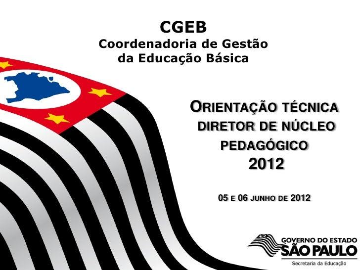 CGEBCoordenadoria de Gestão  da Educação Básica                     ORIENTAÇÃO TÉCNICA                       DIRETOR DE NÚ...