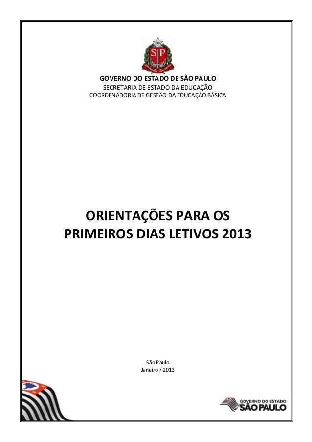 GOVERNO DO ESTADO DE SÃO PAULO       SECRETARIA DE ESTADO DA EDUCAÇÃO   COORDENADORIA DE GESTÃO DA EDUCAÇÃO BÁSICA   ORIEN...