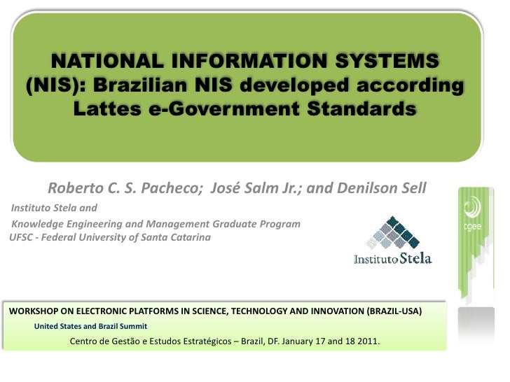 NATIONAL INFORMATION SYSTEMS (NIS): Brazilian NIS developed according Lattes e-Government Standards
