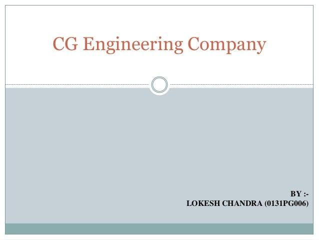 CG Engineering Company BY :- LOKESH CHANDRA (0131PG006)