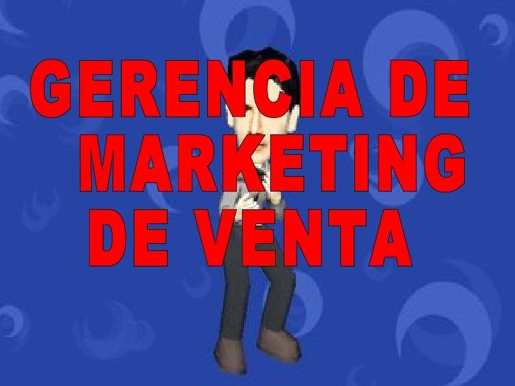 19/02/2009 GERENCIA DE MARKETING  DE VENTA