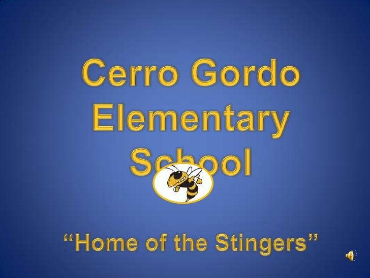 "Cerro Gordo Elementary School""Home of the Stingers""<br />"