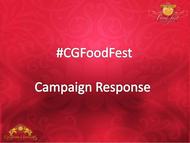Why CGFoodFest? • The Kingdom of Dreams team wanted to spread a positive word of mouth about Culture Gully as a destinatio...