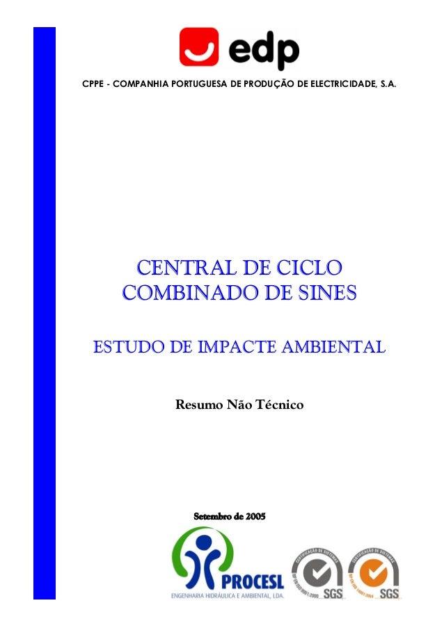 Setembro de 2005 CPPE - COMPANHIA PORTUGUESA DE PRODUÇÃO DE ELECTRICIDADE, S.A. CENTRAL DE CICLO COMBINADO DE SINES ESTUDO...