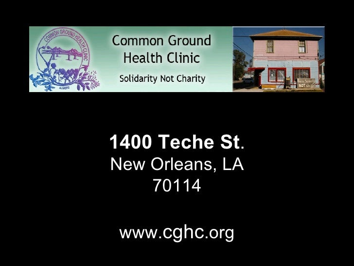 Algiers, New Orlean 1400 Teche St .  New Orleans, LA 70114 www. cghc .org
