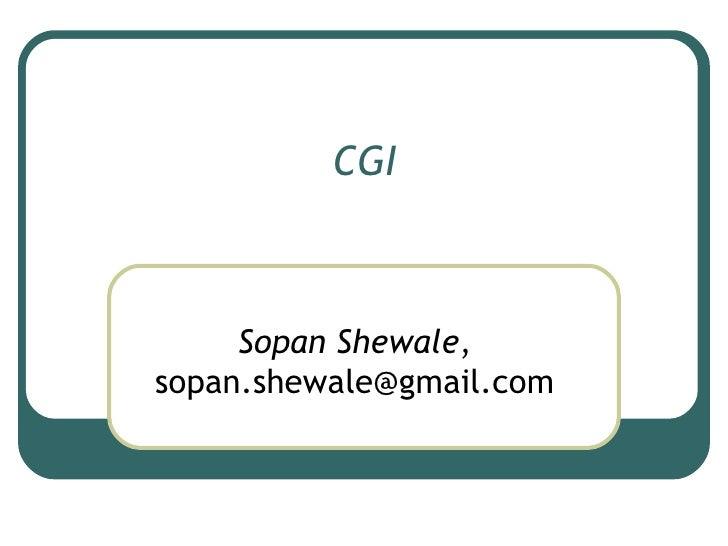 CGI Sopan Shewale , sopan.shewale@gmail.com