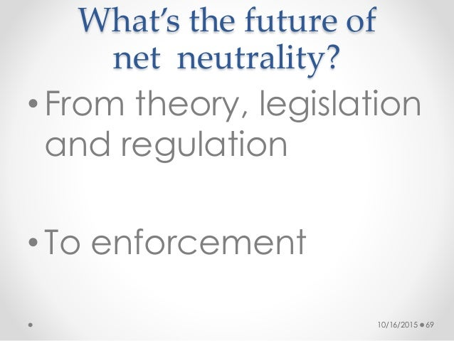 the importance of enforcing the net neutrality regulations in canada Net neutrality regulations perfectly fit the fcc the history is important where he helped to write the 2015 net neutrality rules and subsequently.