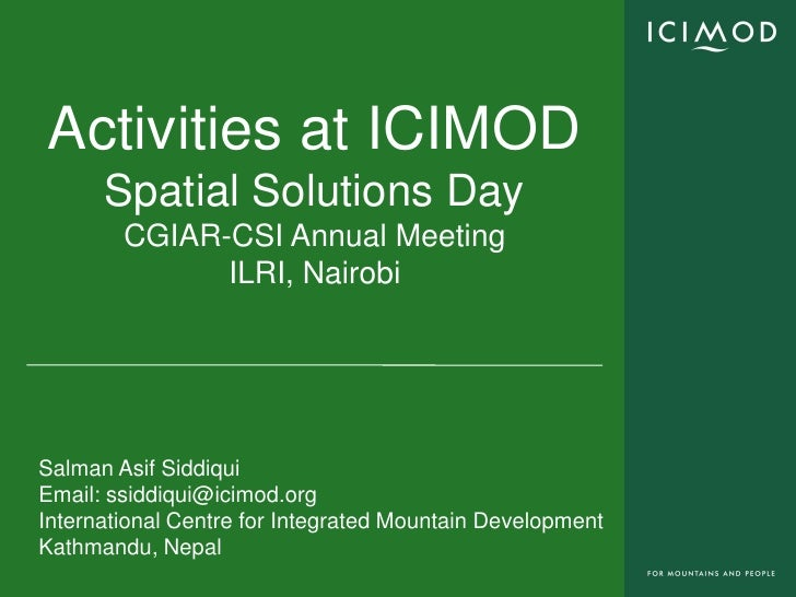 Activities at ICIMOD       Spatial Solutions Day         CGIAR-CSI Annual Meeting               ILRI, Nairobi     Salman A...
