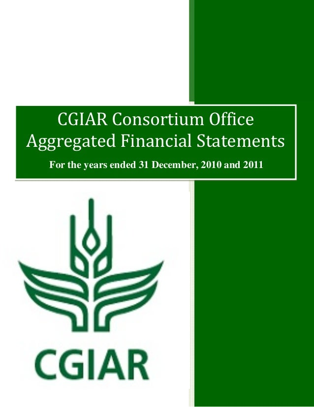 CGIAR Consortium OfficeAggregated Financial Statements  For the years ended 31 December, 2010 and 2011