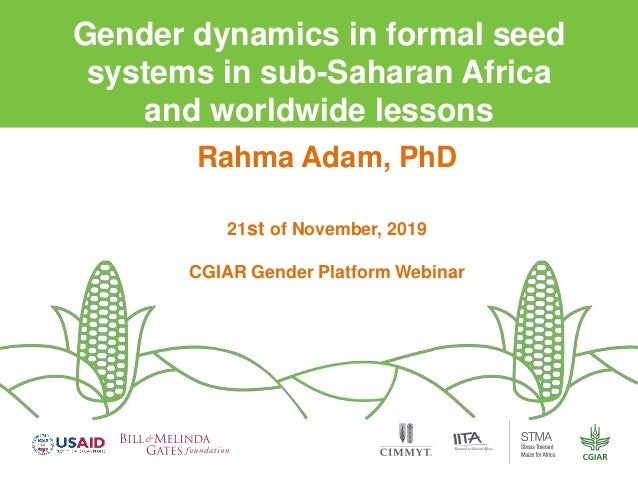 Science for a food-secure future Gender dynamics in formal seed systems in sub-Saharan Africa and worldwide lessons Rahma ...